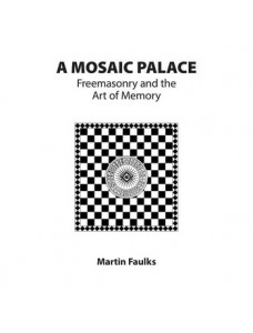 A Mosaic Palace - Freemasonry and the Art of Memory